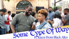 Some Type Of Way Ep. 17