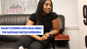 What's Poppin: Deja x Nathalie Nicole