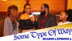 Some Type Of Way Season 2 Episode 3