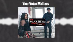 QuickSilva Show Your Voice Matters