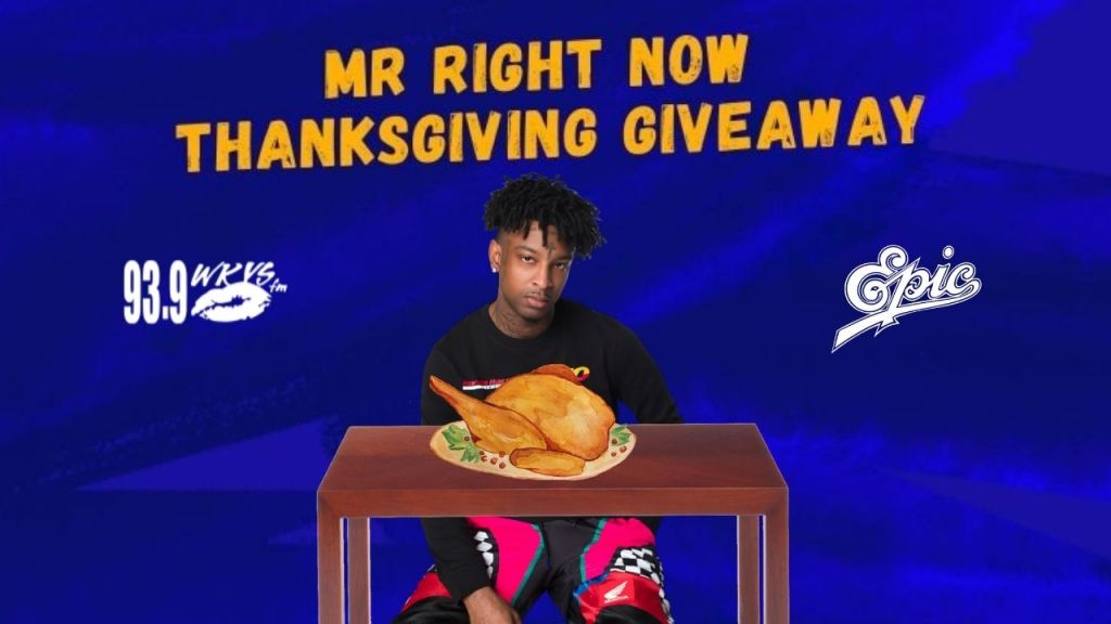 21 Savage Mr Right Now Thanksgiving Giveaway