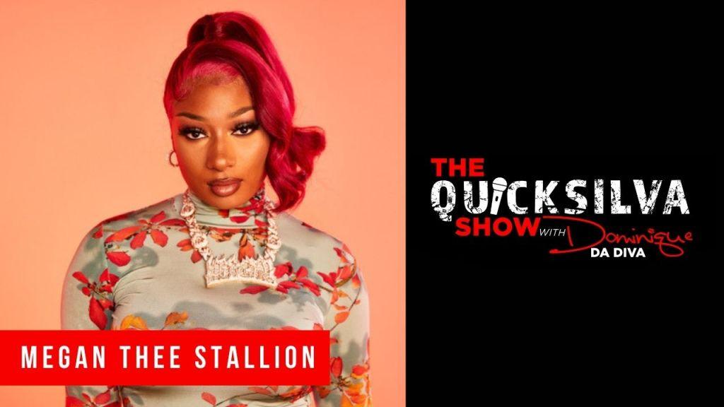 Megan Thee Stallion x The QuickSilva Show with Dominique Da Diva