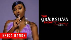 QuickSilva Show Interview x Erica Banks