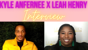 Kyle Anfernee X Leah Henry Interview