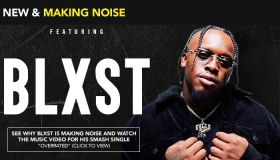 NEW & MAKING NOISE: BLXST