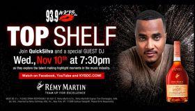 Remy Martin Top Shelf Nov 4th with Quick Silva